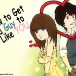 how to get a guy to like you - tricks for find your true love
