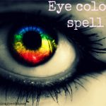 Eye colour spell get a psychic help you in Eye colour spell