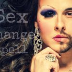 sex change spell get a psychic help you in sex change spell