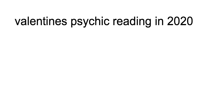 valentines psychic reading in 2020
